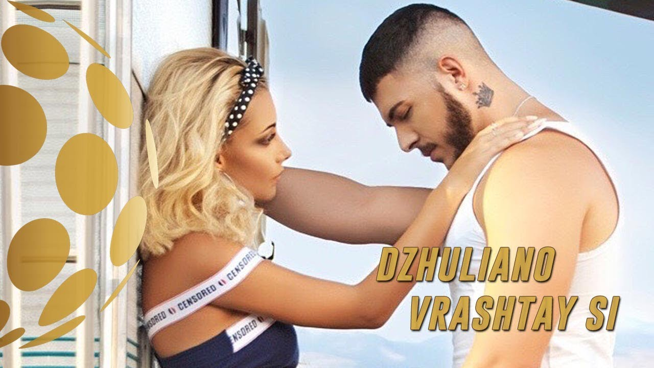 DZHULIANO VRUSHTAY SI Official Video