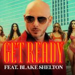 Pitbull Get Ready ft Blake Shelton