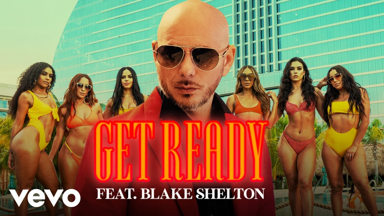 Pitbull Get Ready ft Blake Shelton