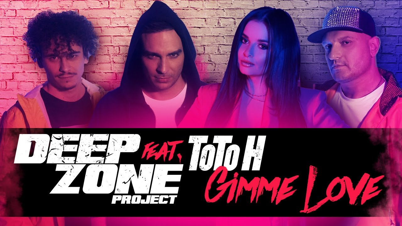 DEEP ZONE Project feat ToTo H Gimme Love