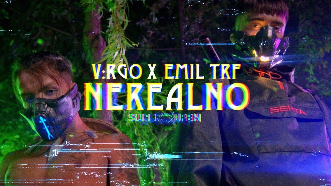 VRGO x EMIL TRF NEREALNO OFFICIAL VIDEO