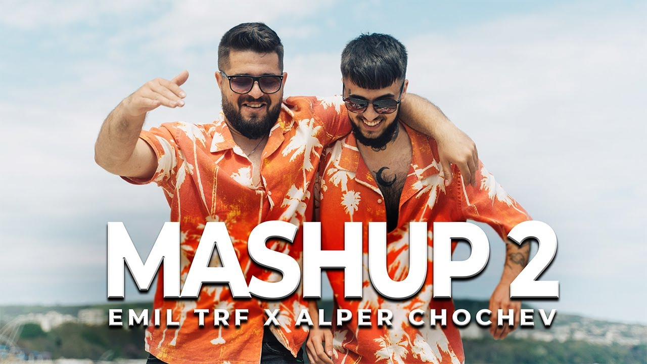 EMIL TRF ALPER CHOCHEV MASHUP 2